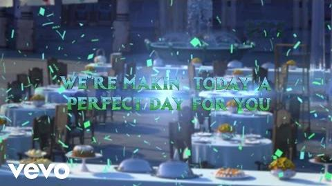 "Making Today A Perfect Day (""Frozen Fever"")"