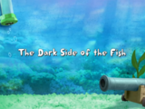 The Dark Side of the Fish
