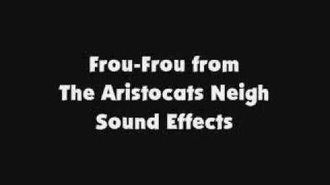 Frou Frou from The Aristocats Neigh SFX