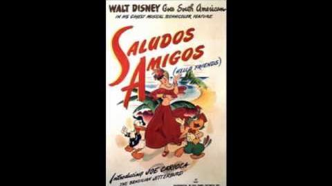 """""""Saludos Amigos"""" from Saludos Amigos"""