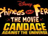 The Phineas and Ferb Movie: Candace Against the Universe