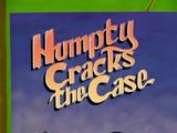 Humpty Cracks the Case