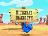 Milkshake Shakedown