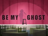 Be My Ghost