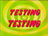 Testing... Testing...