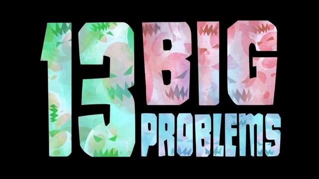 File:13 Big Problems.png