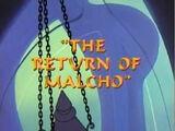 The Return of Malcho