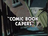 Comic Book Capers