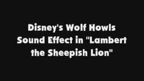 Disney's Wolf Howls SFX in Lambert the Sheepish Lion