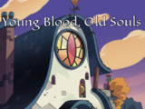 Young Blood, Old Souls
