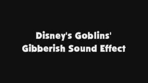 Disney's Goblins' Gibberish SFX