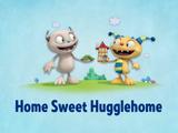 Home Sweet Hugglehome