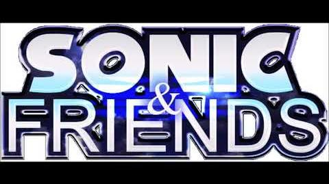 Sonic & Friends (TV Show) - Intro