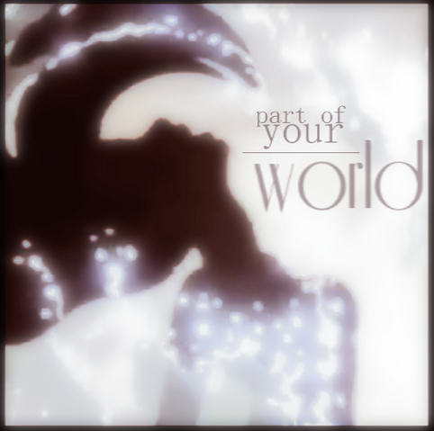 File:Part of your world.png