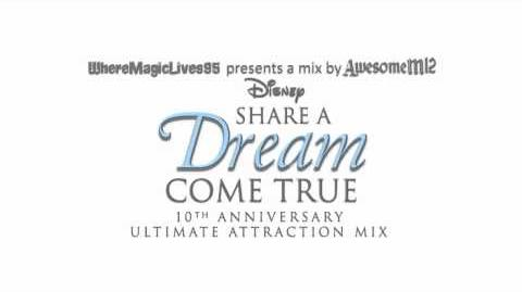 Disney's Share A Dream Come True Parade - 10th Anniversary Ultimate Attraction Mix