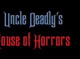 Uncle Deadly's House of Horrors