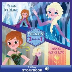 Anna's Act of Love Elsa's Icy Magic Cover