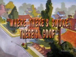 Where There's Smoke There's Goof