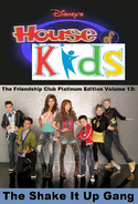 Disney's House of Kids - The Friendship Club Platinum Edition Volume 13- The Shake It Up Gang