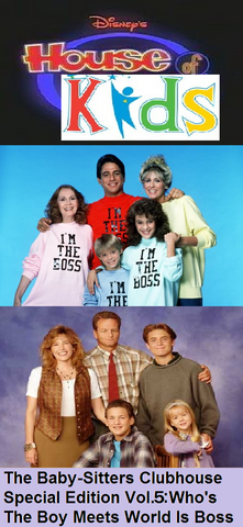 File:Disney's House of Kids - The Baby-Sitters Clubhouse Special Edition Vol.5 Who's The Boy Meets World Is Boss.png