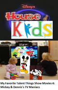 Disney's House of Kids - My Favorite Talent Things Show Movies 4- Mickey & Dennis's TV Maniacs
