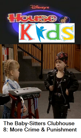 File:Disney's House of Kids - The Baby-Sitters Clubhouse 8 More Crime & Punishment.png