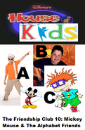 Disney's House of Kids - The Friendship Club 10 Mickey Mouse & The Alphabet Friends