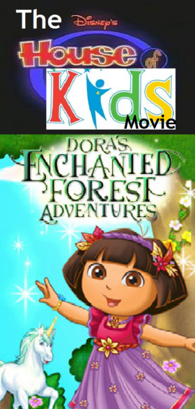 The Disney's House of Kids Movie - Dora's Enchanted Forest Adventures