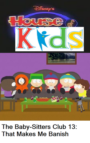 File:Disney's House of Kids - The Baby-Sitters Clubhouse 13 That Makes Me Banish.png