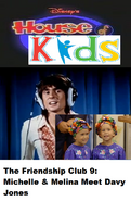 Disney's House of Kids - The Friendship Club 9 Michelle & Melina Meet Davy Jones