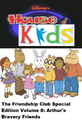 Disney's House of Kids - The Friendship Club Special Edition Volume 8 Arthur's Bravery Friends.png