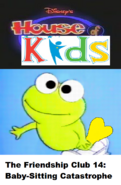 Disney's House of Kids - The Friendship Club 14 Baby-Sitting Catastrophe