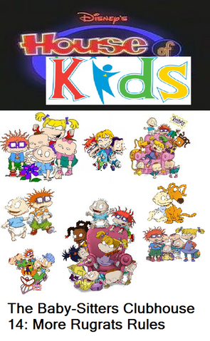 File:Disney's House of Kids - The Baby-Sitters Clubhouse 14 More Rugrats Rules.png