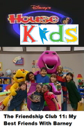Disney's House of Kids - The Friendship Club 11 My Best Friends With Barney