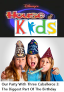 Disney's House of Kids - Our Party With Three Caballeros 3- The Biggest Part Of The Birthday