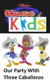 Disney's House of Kids - Our Party With Three Caballeros.png