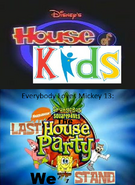 Disney's House of Kids - Everybody Loves Mickey 13 SpongeBob SquarePants The Last House Party We Stand