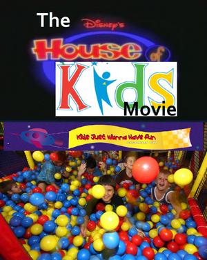 The Disney's House of Kids Movie - Kids Just Wanna Have Fun