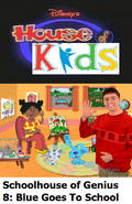 Disney's House of Kids - Schoolhouse of Genius 8 Blue Goes To School