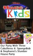 Disney's House of Kids - Our Party With Three Caballeros 6- SpongeBob & Stephanie's Slumber House Party