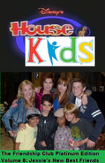 Disney's House of Kids - The Friendship Club Platinum Edition Volume 8- Jessie's New Best Friends