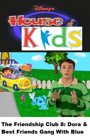 File:Disney's House of Kids - The Friendship Club 8 Dora & Best Friends Gang With Blue.png