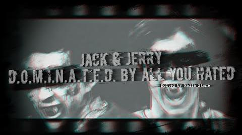 Jack & Jerry - D.O.M.I.N.A.T.E.D. by all you hated