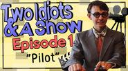 Two Idiots & A Show Episode 1 'Pilot'