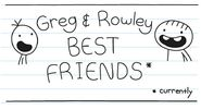 Greg and Rowley best friends
