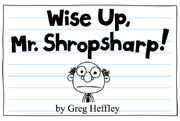 Wise Up, Mr. Shropsharp! 1