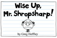 Wise Up, Mr. Shropsharp! 1
