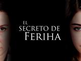 El secreto de Feriha