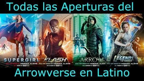Arrowverse (2012-2017) - Todos los Opening en Español Latino