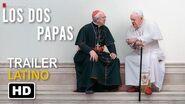Los Dos Papas Trailer -2 Español Latino